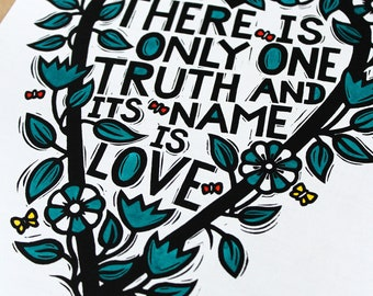 There Is Only One Truth And Its Name Is Love (TealGreen)-Hand printed, hand painted, signed and numbered linocut print in an edition of 19.