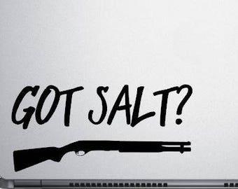 Got Salt with Shotgun - Got Salt Decal - Supernatural Decal - Geeky Decals - Nerdy Decals - Supernatural Decals - Got Salt Decals