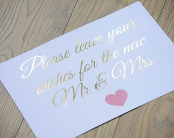 Please Leave Your Wishes For The New Mr & Mrs Foiled A4 Sign