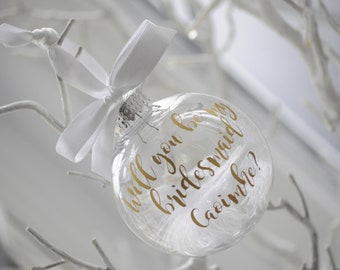 Will You Be My Bridesmaid/ Maid of Honour / Flower Girl  Personalised Christmas Bauble