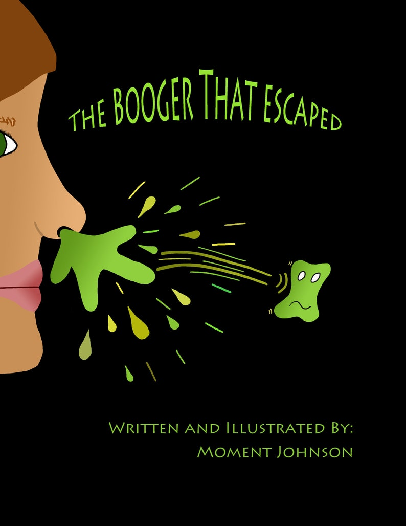 The Booger that Escaped a self published book by Moment image 0