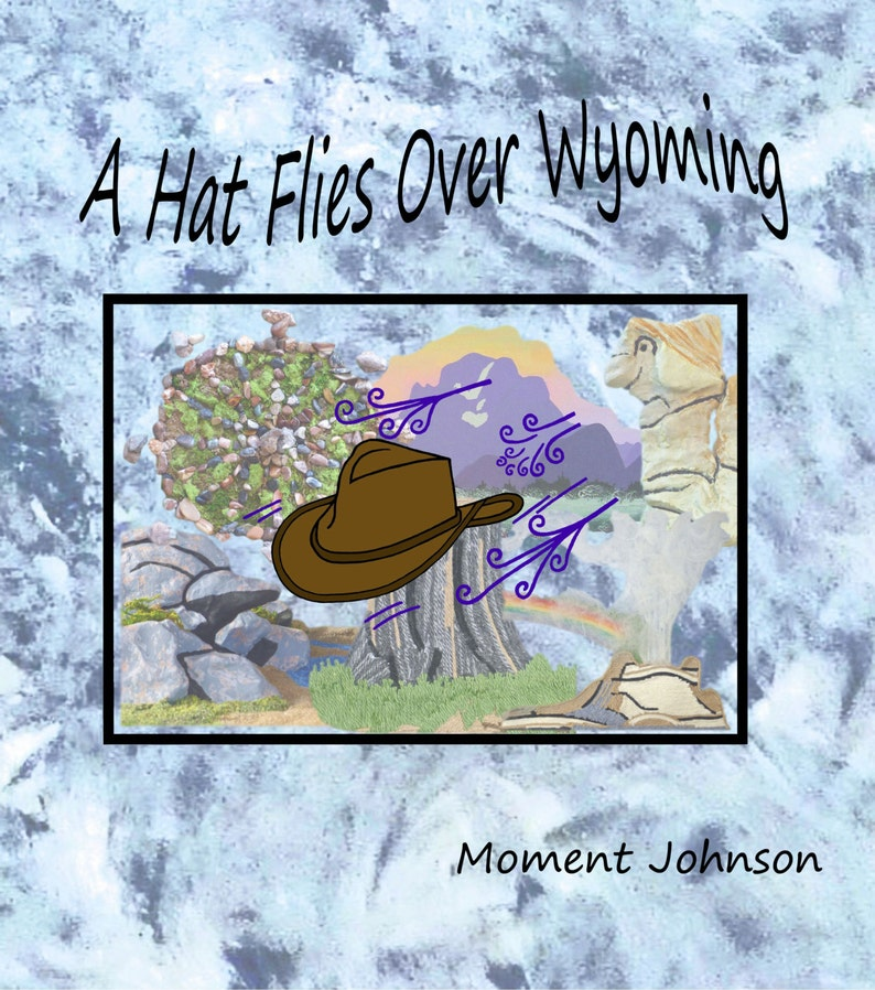 A Hat Flies Over Wyoming a self published childrens book image 0