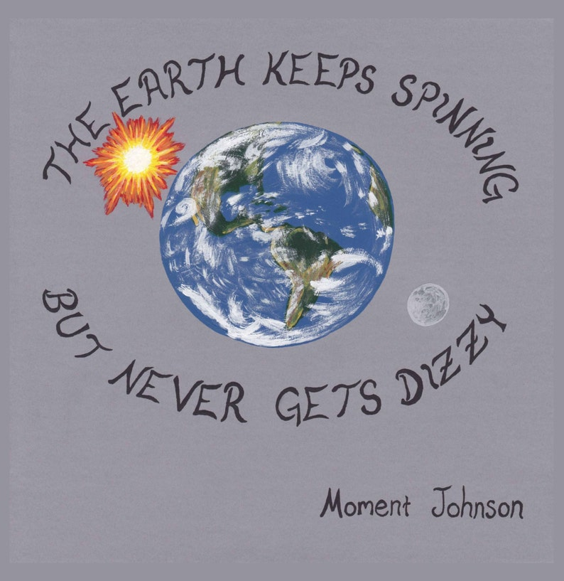 The Earth Keeps Spinning but Never Gets Dizzy a self image 0
