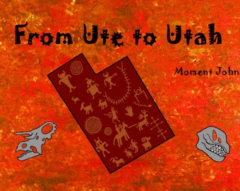 From Ute to Utah, self published children's book, adventure travel book, book about Utah