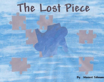 The Lost Piece, self published children's book, book about being different, book about making friends, rhyming book