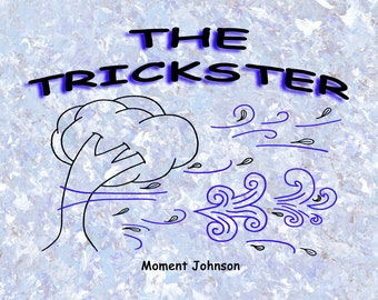 The Trickster, Children's book, picture book, coloring book, nature, humor, funny, gifts for kids, weather