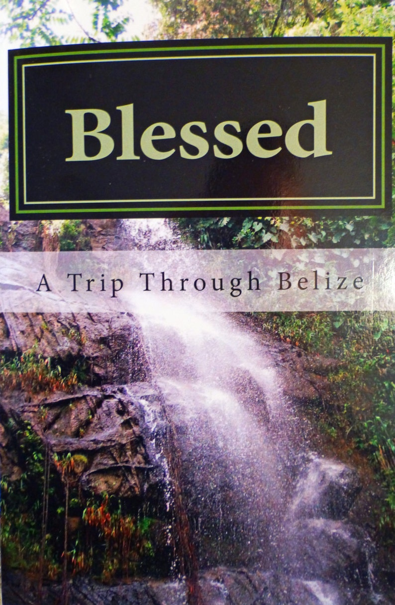 Blessed  A Trip Through Belize self published book travel image 0
