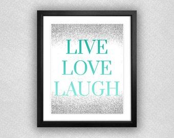 "Silver Glitter & Teal Ombré ""Live Love Laugh"" Printable. 8x10."