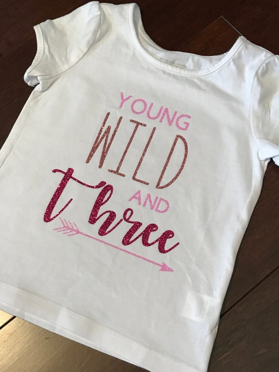 Toddler Girl Young Wild And Three Birthday T Shirt Glitter