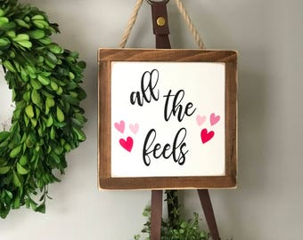 All the feels Painted Wood Sign | Distressed Rustic | Rustic Home Decor | Wall and Shelf Decor | Valentines Day Decor