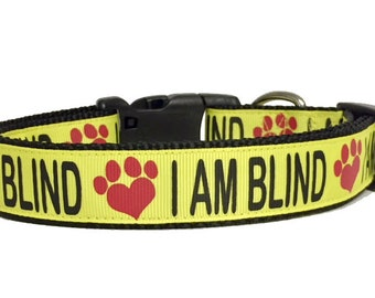 """I AM BLIND Dog Collar in 3/4"""" / 1"""" / 1.5"""" wide - Dog Collar - Dog - Awareness - Bright - Impared - Yellow - Caution -"""