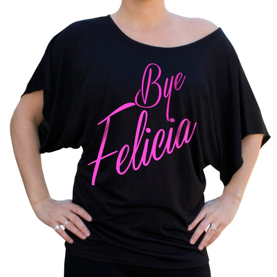 f9e1ea9d5fe Bye Felicia Shirt Gift for Her Funny shirt Movie Quote