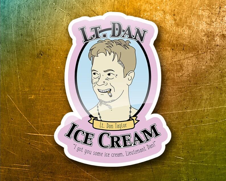 Forrest Gump - Lieutenant Dan, ice cream! - Glossy Sticker
