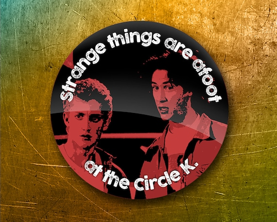 Bill and Ted - Circle K - Glossy Sticker
