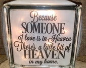 Because Someone I Love Is in Heaven, There s a Little Heaven in My Home, lighted Glass Block, Memory Block, loss and grief gift, home décor