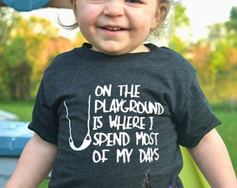 Custom - on - the - playground  - is - where - i - spend - most - of - my - days -shirt - super - soft  - tri-blend - or - cotton tee