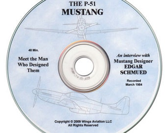 The P-51 Mustang, Interview with Edgar Schmued, Recorded March 1984, Audio CD