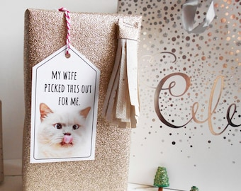 Funny gift tags - cat face hang tags - my wife picked this out for me - cat lovers gifts - printable Christmas gift tags with cats