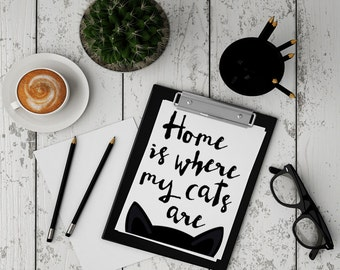 Cat lovers art print - home is where my cats are - instant download pet lovers art - black and white cat picture - home decor cat print art