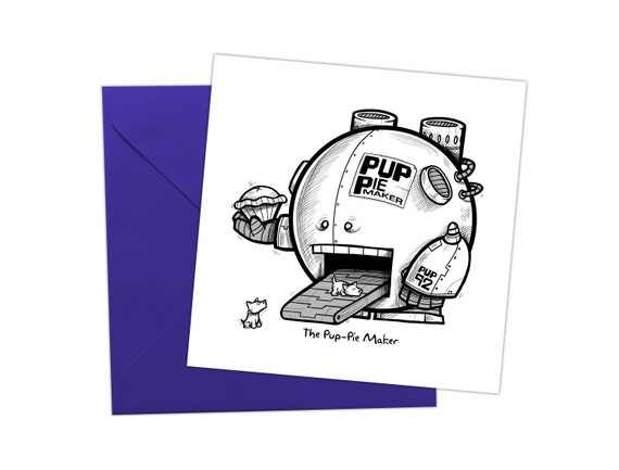 Funny Greetings Card Pup Pie Maker Humor Robot Birthday