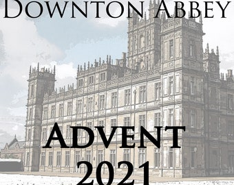 Downton Abbey Themed Advent/countdown