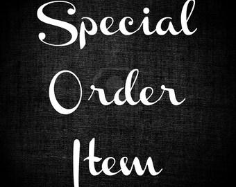 SPECIAL ORDER ITEM