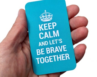Keep calm and let's be brave together mini cards |  Pack of 10