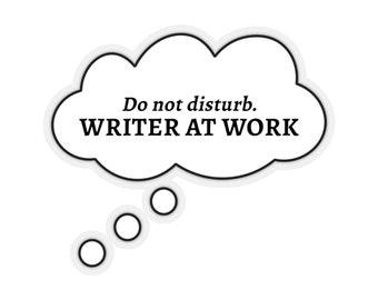 Do Not Disturb. Writer at Work Kiss-Cut Stickers. Writer Sticker. Author Gift.