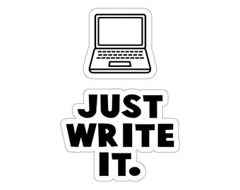 Just Write It Motivational Sticker for Writers and Authors. Writer Sticker. Author Gift. Writing.