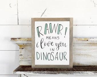 Rawrrr means I love you in dinosaur