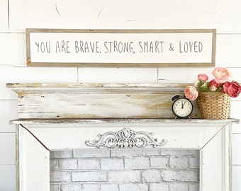 You are Brave, Strong, Smart & Loved  / Hand Lettered and Painted sign on Wood Canvas / 6x36
