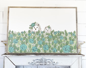 Hedgehogs in Flowers / Hand Lettered and Painted sign on Wood Canvas / 24x36