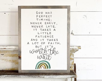 God has perfect timing - Worth The Wait