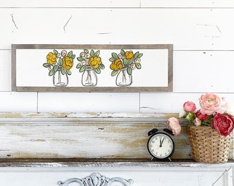 Floral Mason Jars - Yellow & pink  / Hand Lettered and Painted sign on Wood Canvas / 6x24