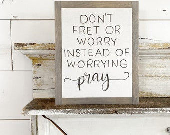 Don't Fret or Worry