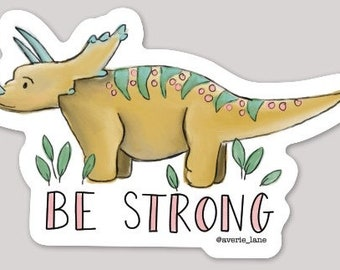 Be Strong Triceratops Sticker