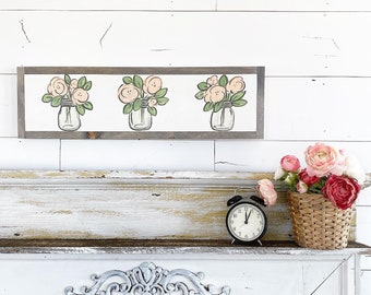 Floral Mason Jars - pink  / Hand Lettered and Painted sign on Wood Canvas / 6x24