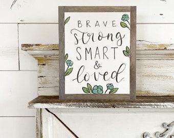 Brave Strong Smart Loved