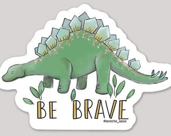 Be Brave Stegosaurus Sticker