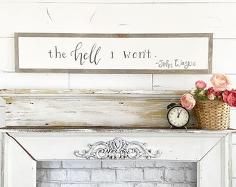 The Hell I Won't / Hand Lettered and Painted sign on Wood Canvas / 6x36
