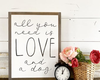 All You Need is Love and a Dog  (customize this sign)