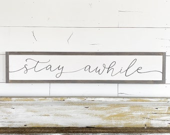Stay awhile - 6x36