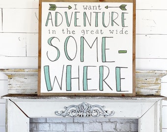 I want adventure in the great wide somewhere / Hand Lettered & Painted sign on Wood Canvas / 24x24
