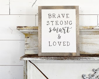 brave, strong, smart and loved