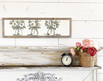 Floral Mason jars - white & pink  / Hand Lettered and Painted sign on Wood Canvas / 6x24