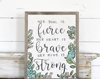 Fierce, Brave ,Strong