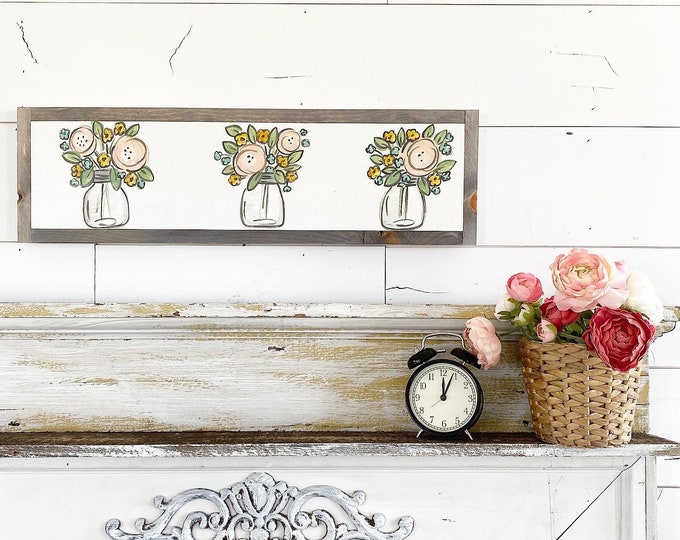 Featured listing image: Floral Mason jars - pink, yellow & blue / Hand Lettered and Painted sign on Wood Canvas / 6x24