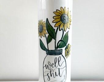 Mason Jar Flowers - Well Shit