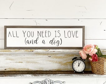 All You Need is Love (and a dog) - Customize this sign!