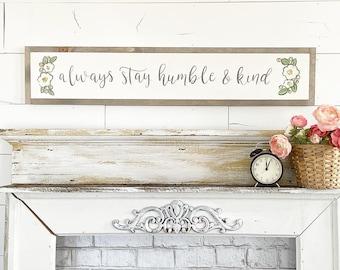 Always stay humble & Kind - 6x36